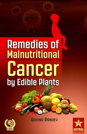 Remedies of Malnutritional Cancer By Edible Plants