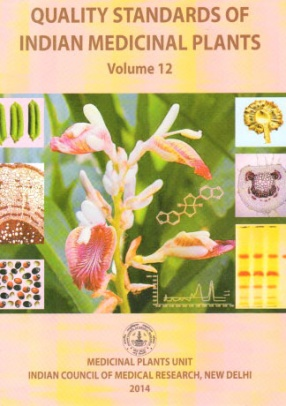 Quality Standards of Indian Medicinal Plants, Volume 12