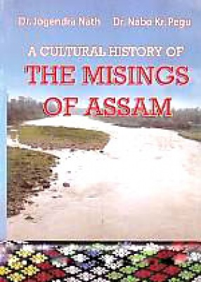 A Cultural History of the Misings of Assam