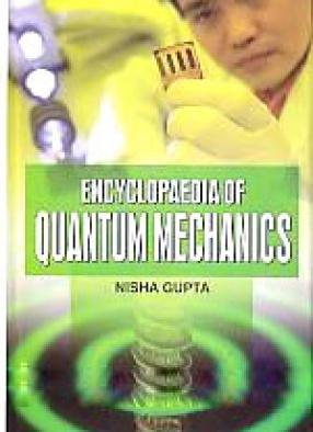 Encyclopaedia of Quantum Mechanics (In 3 Volumes)