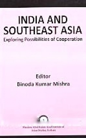 India and Southeast Asia: Exploring Possibilities of Cooperation
