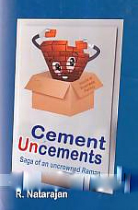 Cement Uncements: Saga of An Uncrowned Raman