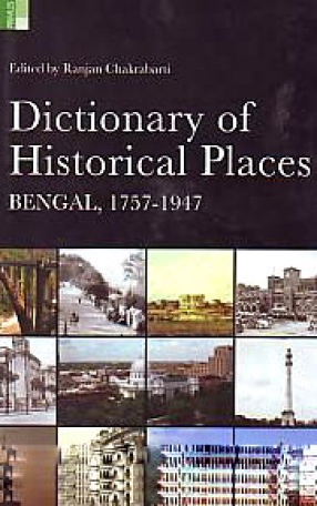 Dictionary of Historical Places: Bengal, 1757-1947