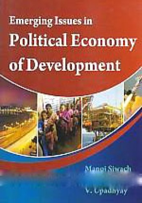 Emerging Issues in the Political Economy of Development