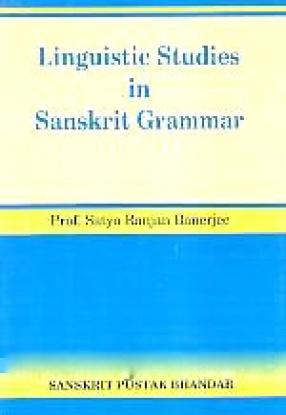Linguistic Studies in Sanskrit Grammar