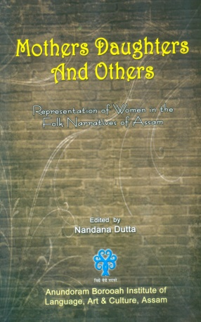 Mothers, Daughters and Others: Representation of Women in Folk Narratives of Assam