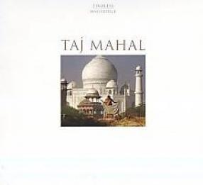 Taj Mahal: A Masterpiece of Mughal Architecture