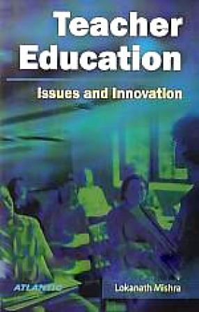 Teacher Education: Issues and Innovation