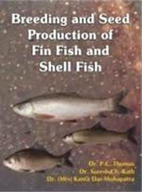 Breeding and Seed Production of Fin Fish and Shell Fish