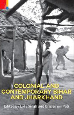 Colonial and Contemporary Bihar and Jharkhand