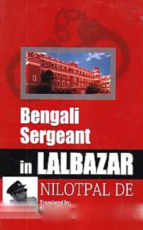 A Bengali Sergiant in Lal Bazar