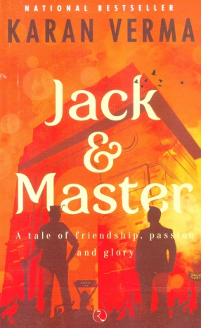 Jack & Master: A Tale of Friendship, Passion and Glory