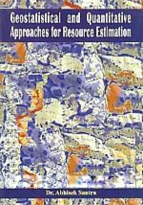 Geostatistical and Quantitative Approaches for Resource Estimation