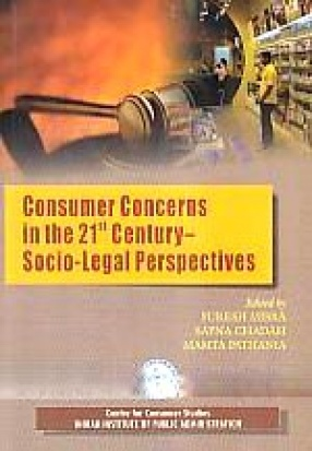 Consumer Concerns in the 21st Century-Socio-Legal Perspectives