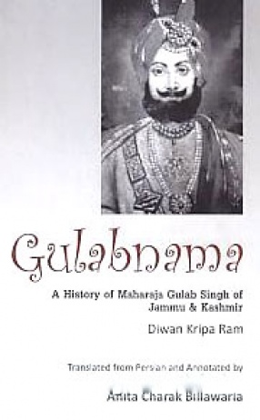 Gulabnama: A History of Maharaja Gulab Singh of Jammu & Kashmir
