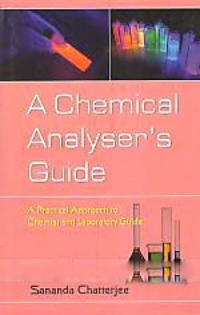 A Chemical Analyser's Guide: A Practical Approach to Chemist & Laboratory Guide