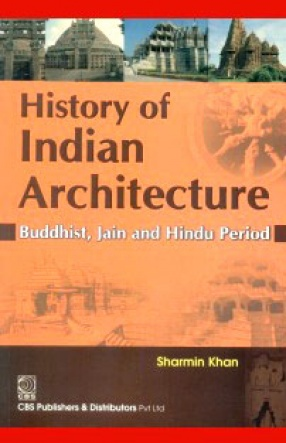 History of Indian Architecture: Buddhist Jain and Hindu Period