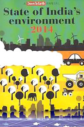 State of India's Environment 2014: A Down to Earth Annual