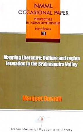 Mapping Literature: Culture and Region Formation in the Brahmaputra Valley