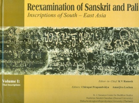 Re-Examination of Sanskrit and Pali Inscriptions of Southeast Asia, Volume 1