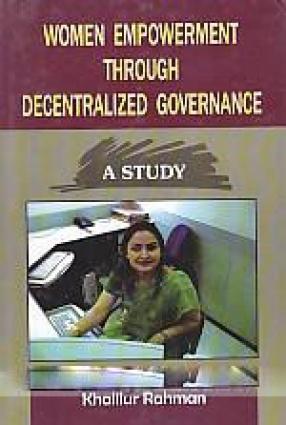 Women Empowerment Through Decentralized Governance: A Study