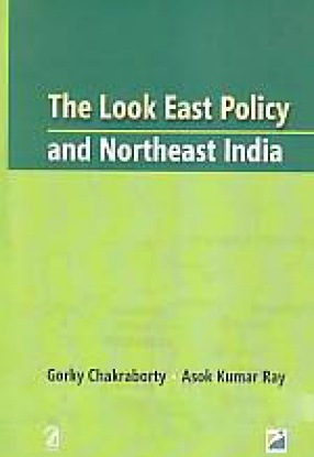 The Look East Policy and Northeast India