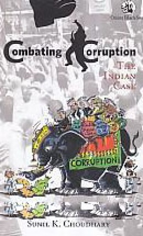 Combating Corruption: The Indian Case