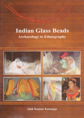 Indian Glass Beads: Archaeology to Ethnography