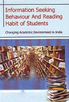 Information Seeking Behaviour and Reading Habit of Students: Changing Academic Environment in India