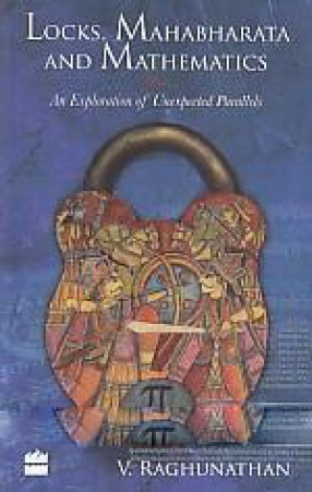 Locks, Mahabharata and Mathematics: An Exploration of Unexpected Parallels