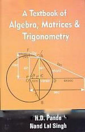 A Textbook of Algebra, Matrices & Trigonometry