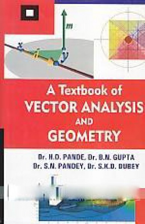 A Text Book of Vector Analysis and Geometry