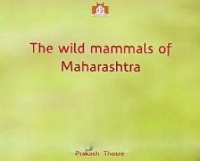 The Wild Mammals of Maharashtra