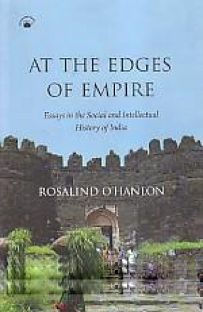 At The Edges of Empire: Essays in the Social and Intellectual History of India