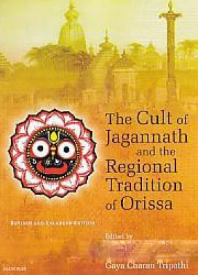 The Cult of Jagannatha and the Regional Tradition of Orissa