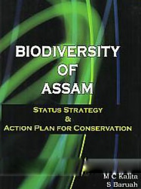 Biodiversity of Assam: Status, Strategy and Action Plan for Conservation