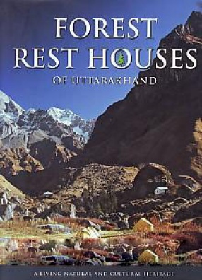 Forest Rest Houses of Uttarakhand: A Living Natural and Cultural Heritage