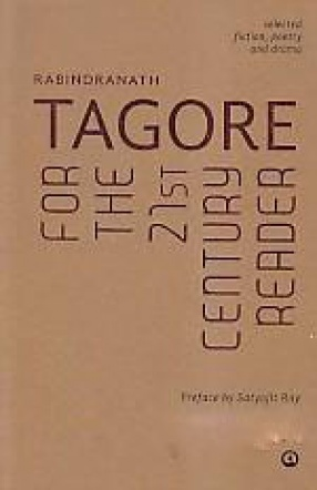 Rabindranath Tagore for The 21st Century Reader: Selected Fiction, Poetry and Drama