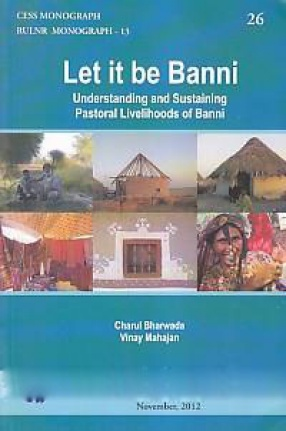 Let it be Banni: Understanding and Sustaining Pastoral Livelihoods of Banni