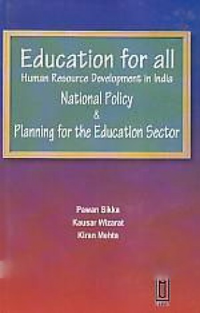 Education For All: Human Resource Development in India: National Policy & Planning for the Education Sector
