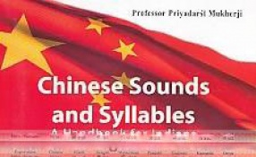 Chinese Sounds and Syllables: A Handbook for Indians