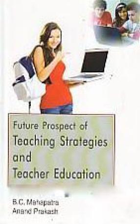 Future Prospect of Teaching Strategies and Teacher Education