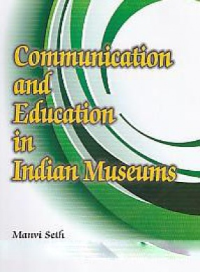 Communication and Education in Indian Museums