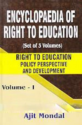 Encyclopaedia of Right to Education (In 3 Volumes)
