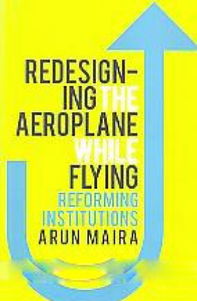 Redesigning the Aeroplane While Flying: Reforming Institutions