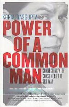 Power of A Common Man: Connecting with Consumers the SRK Way