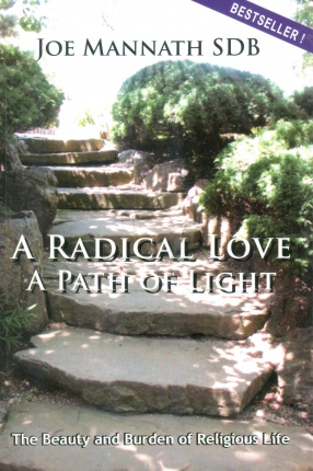 A Radical Love, A Path of Light: The Beauty and Burden of Religious Life