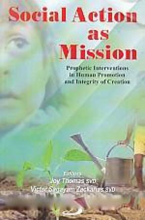 Social Action as Mission: Prophetic Interventions in Human Promotion and Integrity of Creation