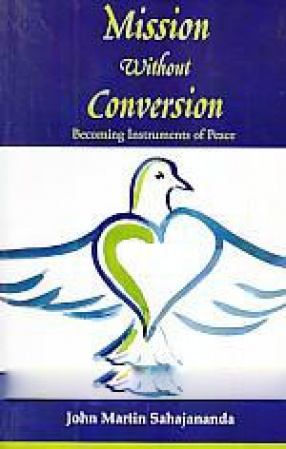 Mission Without Conversion: Becoming Instruments of Peace