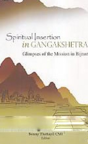 Spiritual Insertion in Gangakshetra: Glimpses of the Mission in Bijnor